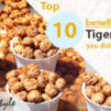 Benefits of Tiger nuts_thelifestyleunit