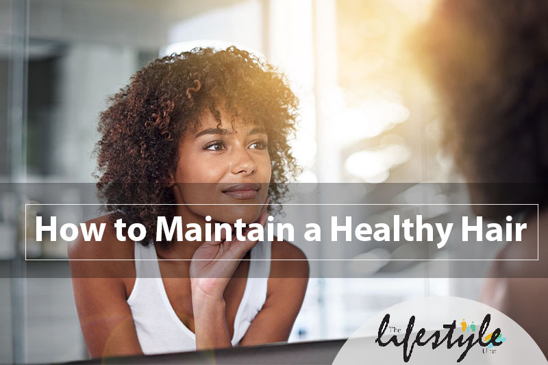 Healthy Hair Post_the lifestyle unit